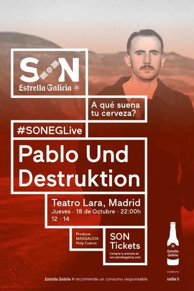 Pablo Und Destruktion + Indomable en Madrid | SON Estrella Galicia