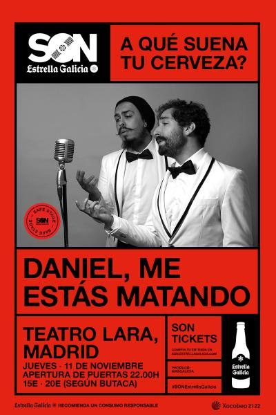 Daniel, me estás matando en Madrid   SON Estrella Galicia