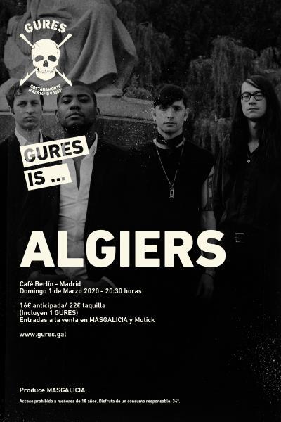 Algiers en Madrid | Gures is on tour