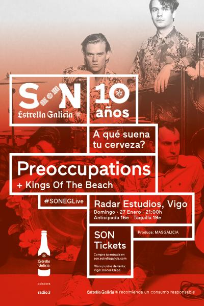 Preoccupations + Kings Of The Beach en Vigo | SON Estrella Galicia