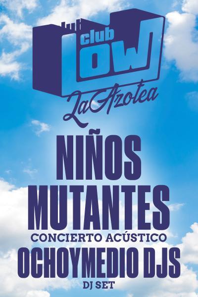 Niños Mutantes + Ochoymedio DJs en La Azotea del Low Club (Madrid)