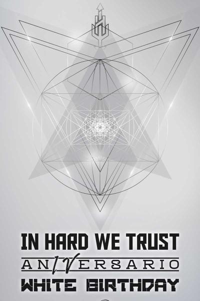 In Hard We Trust IV Aniversario