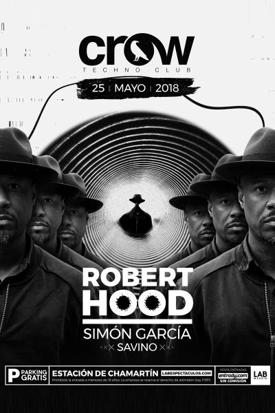 Robert Hood en Crow Techno Club - 25MAY18