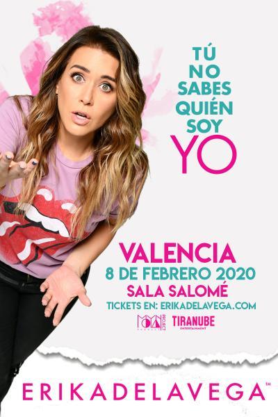 """Erika de la Vega """"Tú no sabes quién soy yo"""" VALENCIA"""