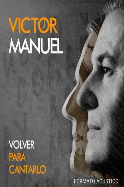Víctor Manuel: Volver para cantarlo